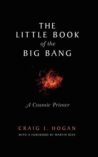 9780387983851: The Little Book of the Big Bang: A Cosmic Primer (Little Book Series)