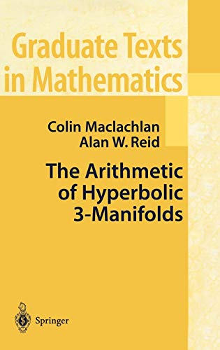 9780387983868: The Arithmetic of Hyperbolic 3-Manifolds (Graduate Texts in Mathematics)