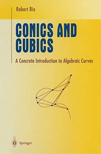 9780387984018: CONICS AND CUBICS. : A CONCRETE INTRODUCTION TO ALGEBRAIC CURVES (Undergraduate Texts in Mathematics)