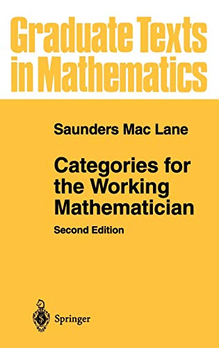 Categories for the Working Mathematician (Graduate Texts: Saunders Mac Lane