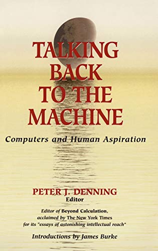 9780387984131: Talking Back to the Machine: Computers and Human Aspiration