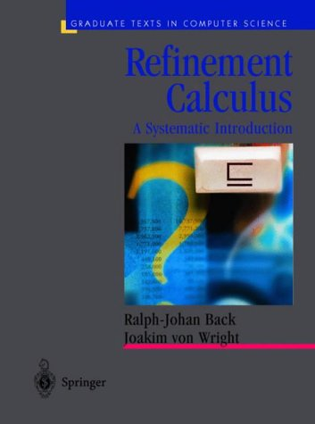 9780387984179: Refinement Calculus: A Systematic Introduction (Texts in Computer Science)