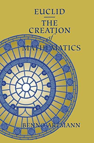9780387984230: Euclid: The Creation of Mathematics