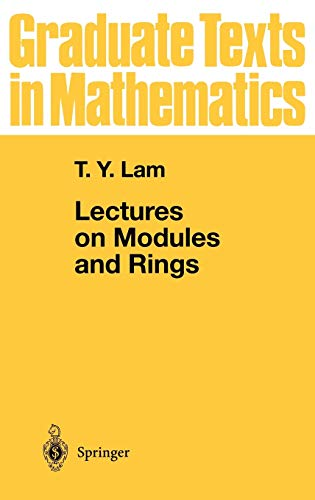 Lectures on Modules and Rings (Graduate Texts: Tsit-Yuen Lam