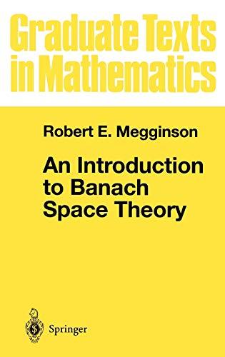 An Introduction to Banach Space Theory: Robert E. Megginson