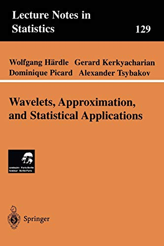 9780387984537: Wavelets, Approximation, and Statistical Applications (Lecture Notes in Statistics)