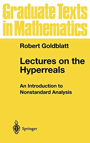 9780387984643: Lectures on the Hyperreals: An Introduction to Nonstandard Analysis (Graduate Texts in Mathematics)