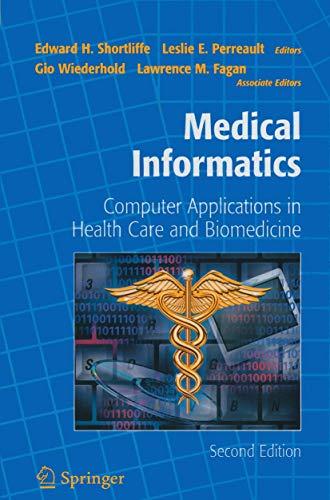9780387984728: Medical Informatics: Computer Applications in Health Care and Biomedicine (Health Informatics)