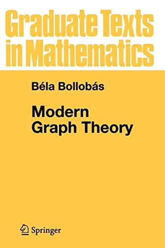 9780387984889: Modern Graph Theory (Graduate Texts in Mathematics)