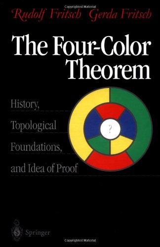9780387984971: The Four-Color Theorem: History, Topological Foundations, and Idea of Proof