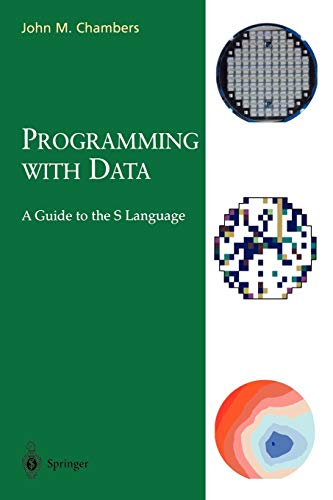 9780387985039: Programming with Data: A Guide to the S Language (Lecture Notes in Economics and)