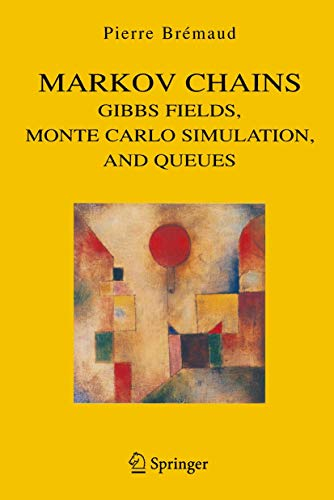 9780387985091: Markov Chains: Gibbs Fields, Monte Carlo Simulation, and Queues
