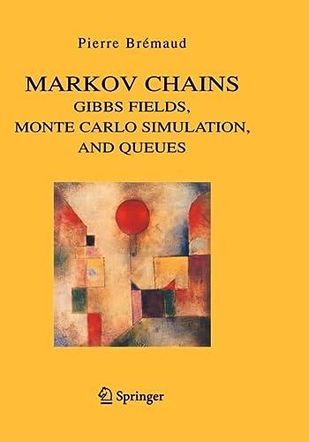 Markov Chains, Gibbs Fields, Monte Carlo Simulation,: Brémaud, Pierre
