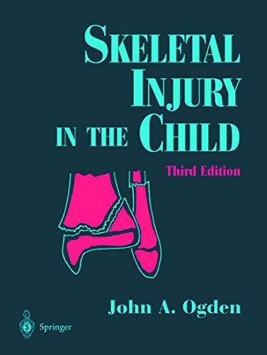 Skeletal Injury in the Child: Ogden, John A.