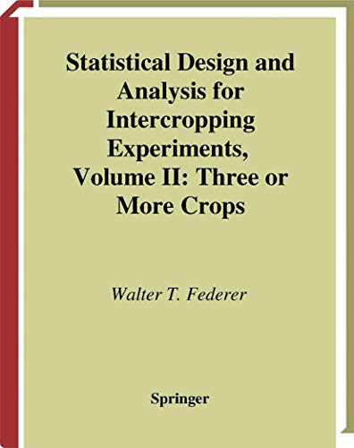 9780387985336: Statistical Design and Analysis for Intercropping Experiments: Volume II: Three or More Crops (Springer Series in Statistics)