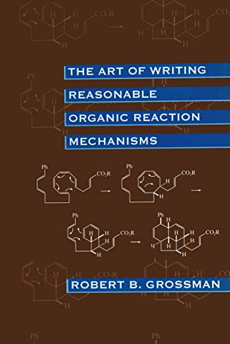 9780387985404: The Art of Writing Reasonable Organic Reaction Mechanisms