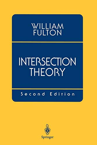 Intersection Theory, 2nd Edition - William Fulton