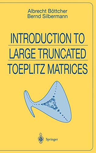 9780387985701: Introduction to Large Truncated Toeplitz Matrices (Universitext)