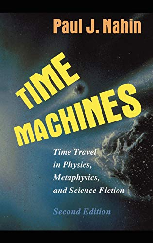 9780387985718: Time Machines: Time Travel in Physics, Metaphysics, and Science Fiction