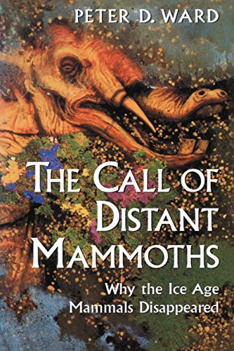 9780387985725: The Call of Distant Mammoths: Why the Ice Age Mammals Disappeared
