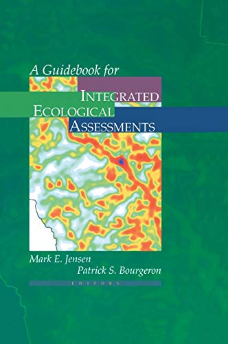 A GUIDEBOOK FOR INTEGRATED ECOLOGICAL ASSESSMENTS: Jensen, M.