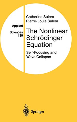 9780387986111: The Nonlinear Schrödinger Equation: Self-Focusing and Wave Collapse (Applied Mathematical Sciences)