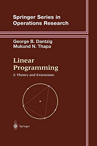 9780387986135: Linear Programming 2: Theory and Extensions (Springer Series in Operations Research and Financial Engineering)