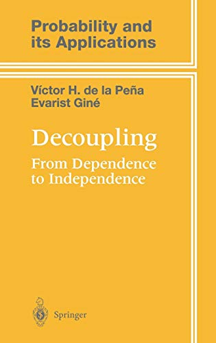 9780387986166: Decoupling: From Dependence to Independence (Probability and Its Applications)