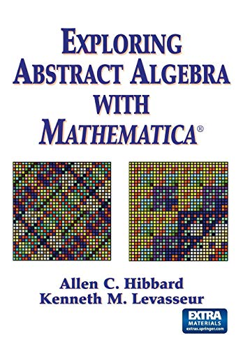 9780387986197: Exploring Abstract Algebra With Mathematica®