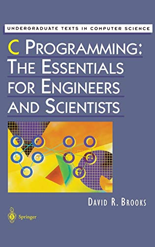 9780387986326: C Programming: The Essentials for Engineers and Scientists (Undergraduate Texts in Computer Science)