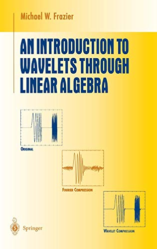 9780387986395: An Introduction to Wavelets Through Linear Algebra (Undergraduate Texts in Mathematics)
