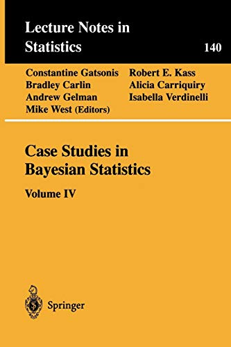 9780387986401: 4: Case Studies in Bayesian Statistics: Volume IV (Lecture Notes in Statistics)