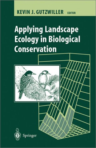 9780387986531: Applying Landscape Ecology in Biological Conservation