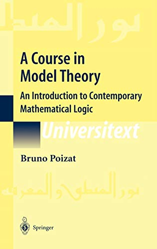 9780387986555: A Course in Model Theory: An Introduction to Contemporary Mathematical Logic (Universitext)