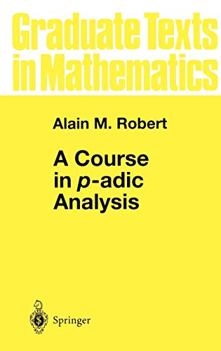 9780387986692: A Course in p-adic Analysis (Graduate Texts in Mathematics)