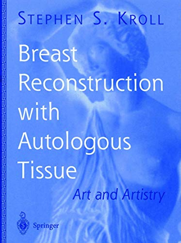 9780387986708: Breast Reconstruction with Autologous Tissue: Art and Artistry (Graduate textbook)