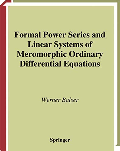 9780387986906: Formal Power Series and Linear Systems of Meromorphic Ordinary Differential Equations (Universitext)