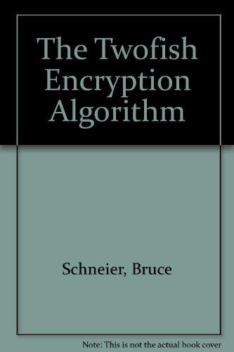 9780387987132: The Twofish Encryption Algorithm