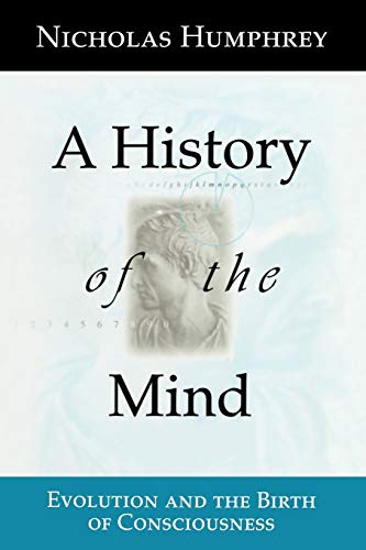 9780387987194: A History of the Mind: Evolution and the Birth of Consciousness