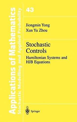 9780387987231: Stochastic Controls: Hamiltonian Systems and HJB Equations (Stochastic Modelling and Applied Probability)