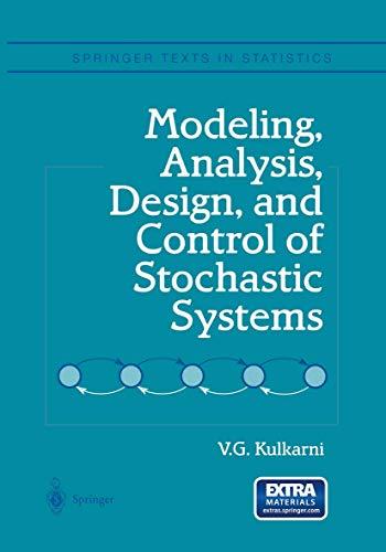 Modeling, Analysis, Design, and Control of Stochastic: V. G. Kulkarni