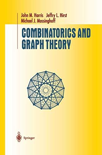 Combinatorics and Graph Theory (Undergraduate Texts in: John M. Harris,