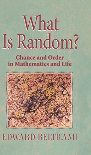 9780387987378: What Is Random?: Chance and Order in Mathematics and Life