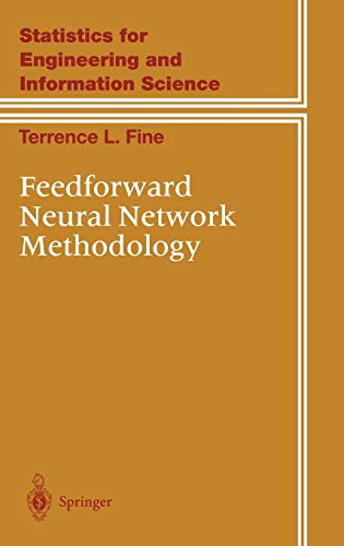 Feedforward Neural Network Methodology (Information Science and: Fine, Terrence L.