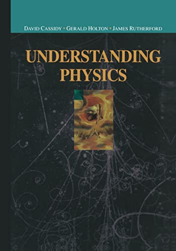 9780387987569: Understanding Physics (Undergraduate Texts in Contemporary Physics)