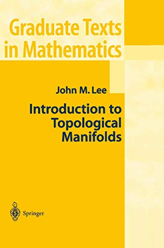 Introduction to Topological Manifolds (Graduate Texts in: Lee, John M.