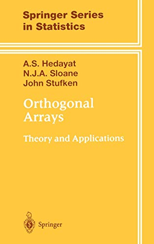 Orthogonal Arrays: Theory and Applications (Springer Series: A.S. Hedayat; N.J.A.