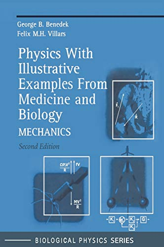 9780387987699: Physics With Illustrative Examples From Medicine and Biology: Mechanics: Mechanics Vol 1 (Biological and Medical Physics, Biomedical Engineering)