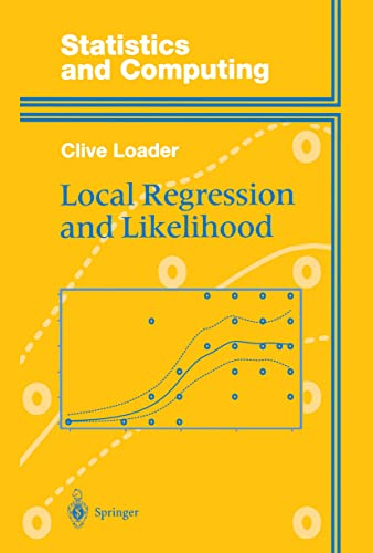 9780387987750: Local Regression and Likelihood (Statistics and Computing)
