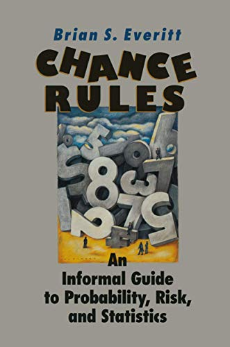 9780387987767: Chance Rules: an informal guide to probability, risk, and statistics